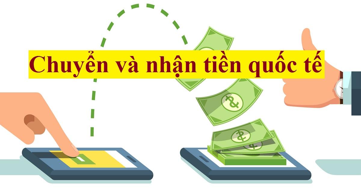 cách nhận tiền từ nước ngoài gửi về