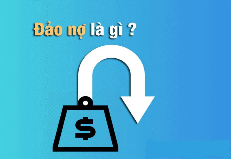 Đảo nợ là gì? Phân biệt đảo nợ với đáo hạn ngân hàng