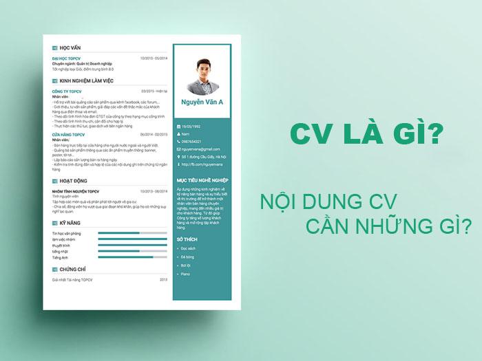 CV là gì? Vai trò và Nội dung CV cần những gì ?